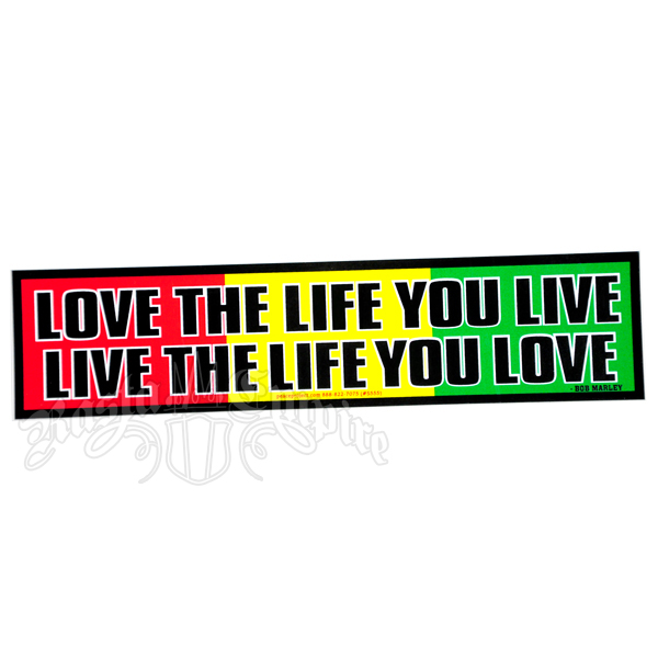 Love the Life You Live, Live the Life You Love Rasta Bumper Sticker